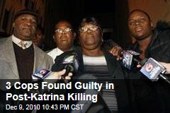 3 Cops Guilty in Katrina Killing