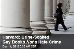 Harvard: Oops, Urine-Soaked Gay Books Not a Hate Crime