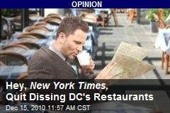 Hey, New York Times, Quit Dissing DC's Restaurants
