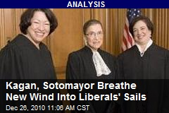 Kagan, Sotomayor Breathe New Wind Into Liberals' Sails