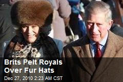 Brits Pelt Royals Over Fur Hats