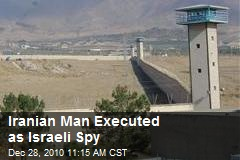 Iranian Man Executed as Israeli Spy