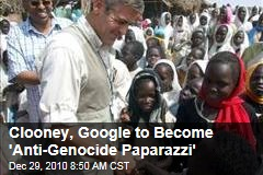 Clooney, Google to Become 'Anti-Genocide Paparazzi'