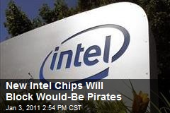 New Intel Chips Will Block Would-Be Pirates