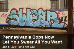 Pennsylvania Cops Now Let You Swear All You Want