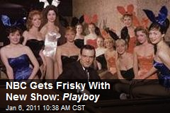 NBC Gets Frisky With New Show: Playboy