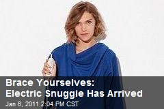 Brace Yourselves: Electric Snuggie Has Arrived