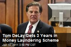 Tom DeLay Gets 3 Years in Money Laundering Scheme