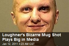 Loughner&#39;s Bizarre Mug Shot Plays Big in Media