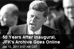50 Years After Inaugural, JFK&#39;s Archive Goes Online