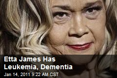 Etta James Has Leukemia, Dementia