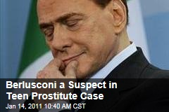 Berlusconi a Suspect in Teen Prostitute Case
