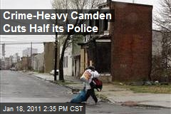 Crime-Heavy Camden Cuts Half its Police