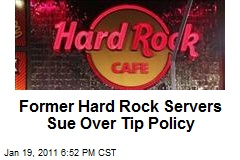 Former Hard Rock Servers Sue Over Tip Policy