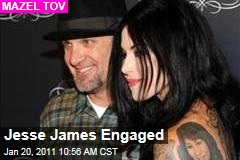 Jesse James Engaged