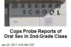 Cops Probe Reports of Oral Sex in Second-Grade Class