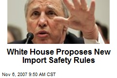 White House Proposes New Import Safety Rules