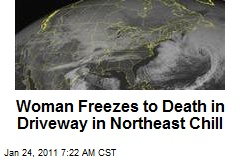 Woman Freezes to Death in Driveway in Northeast Chill