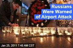 Russians Were Warned of Airport Attack