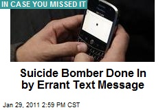 Suicide Bomber Done In by Errant Text Message