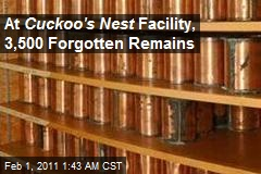 Cuckoo&#39;s Nest Facility Tracks 3,500 Mystery Remains