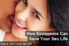 How Economics Can Save Your Sex Life