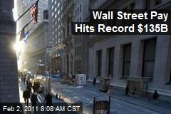 Wall Street Pay Hits Record $135B