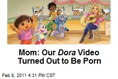 Mom: Our Dora Video Turned Out to Be Porn