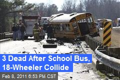 3 Dead After School Bus, 18-Wheeler Collide