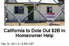California to Dole Out $2B in Homeowner Help