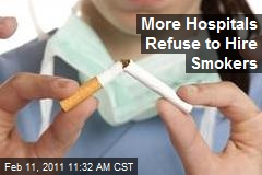 More Hospitals Refuse to Hire Smokers