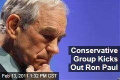 Conservative Group Kicks Out Ron Paul
