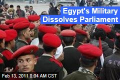 Egypt's Military Dissolves Parliament