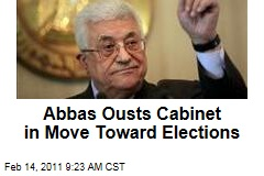 Abbas Ousts Cabinet in Move Toward Elections