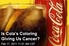 Is Cola&#39;s Coloring Giving Us Cancer?