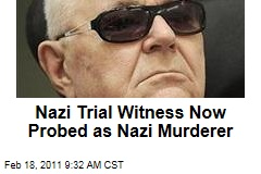 John Demjanjuk Witness Alex Nagorney Now Probed as Nazi Murderer