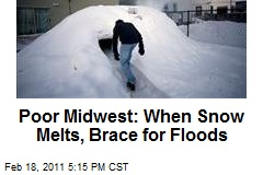 Poor Midwest: When Snow Melts, Brace for Floods