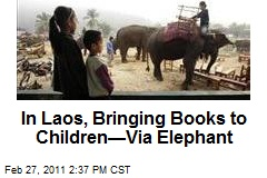 In Laos, Bringing Books to Children&amp;mdash;Via Elephant
