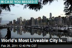 World's Most Liveable City Is...