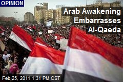 Arab Awakening Embarrasses Al-Qaeda
