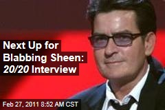 Next Up For Blabbing Charlie Sheen: 20/20 Interview Tuesday