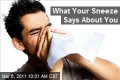What Your Sneeze Says About You