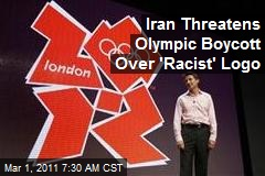 Iran Threatens Olympic Boycott Over 'Racist' Logo