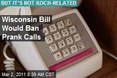 Wisconsin Bill Would Ban Prank Calls