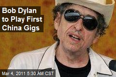 Bob Dylan to Play First China Gigs