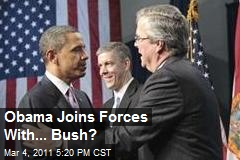 Obama Joins Forces With... Bush?