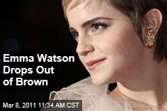 Emma Watson, College Dropout? 'Harry Potter' Star Taking Break From Brown University