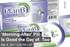 'Morning-After' Pill Is Good the Day of, Too