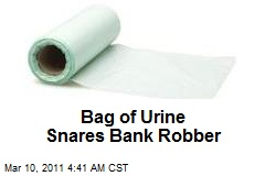Bag of Urine Snares Bank Robber