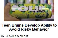 Teen Brains' Develop Ability to Avoid Risky Behavior